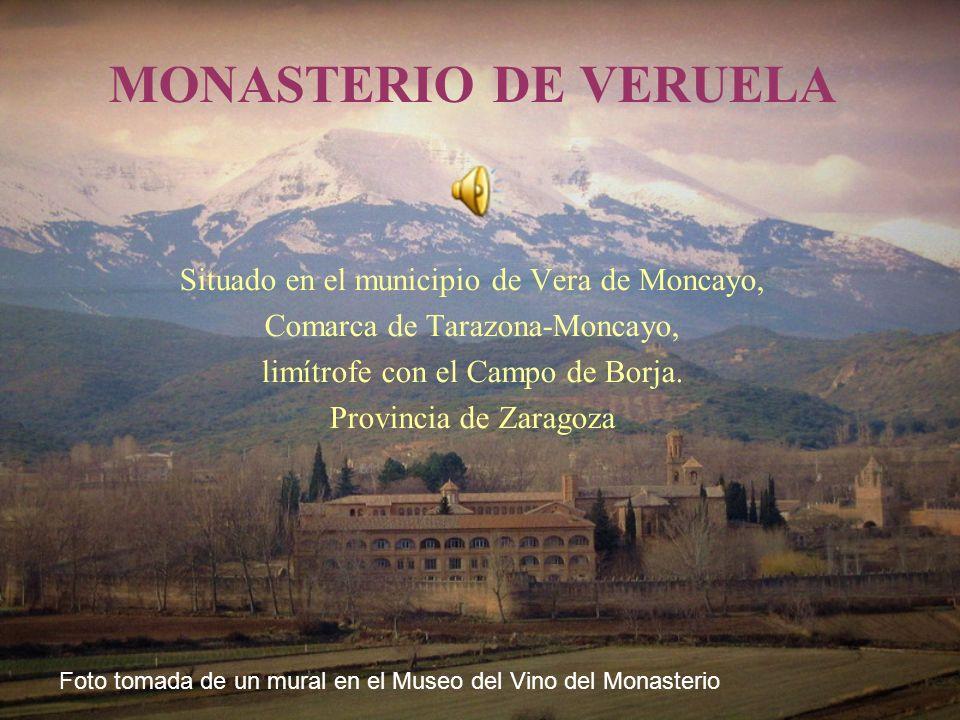 MONASTERIO DE VERUELA Situado en el municipio de Vera de Moncayo,