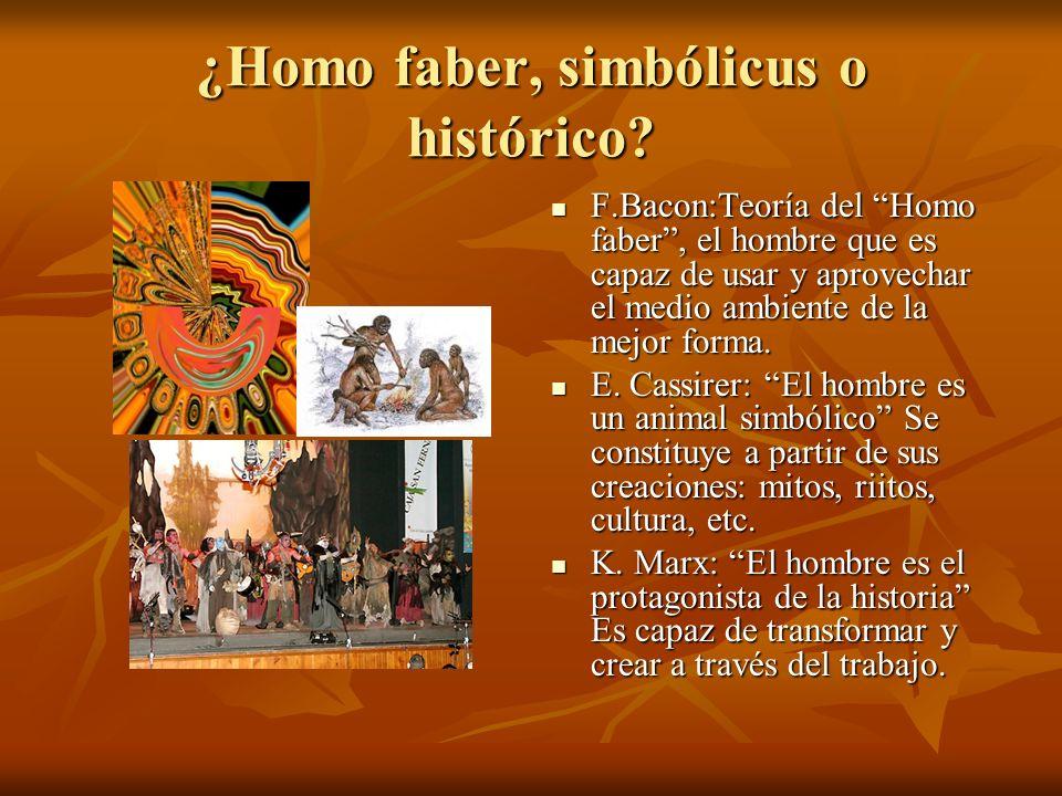¿Homo faber, simbólicus o histórico