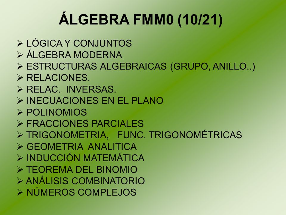 ÁLGEBRA FMM0 (10/21) LÓGICA Y CONJUNTOS ÁLGEBRA MODERNA
