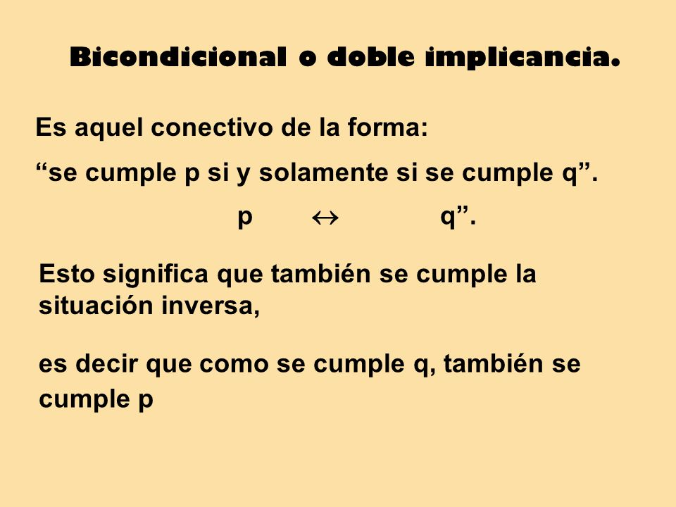 Bicondicional o doble implicancia.