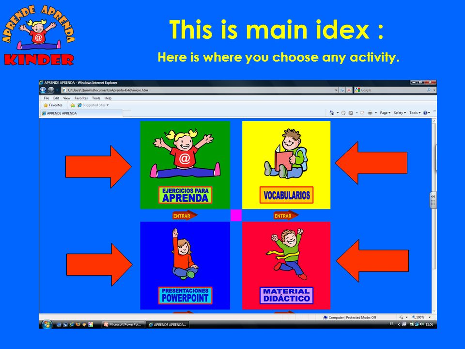 This is main idex : Here is where you choose any activity.