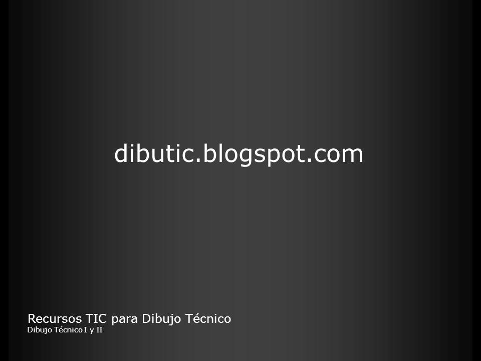 dibutic.blogspot.com Recursos TIC para Dibujo Técnico