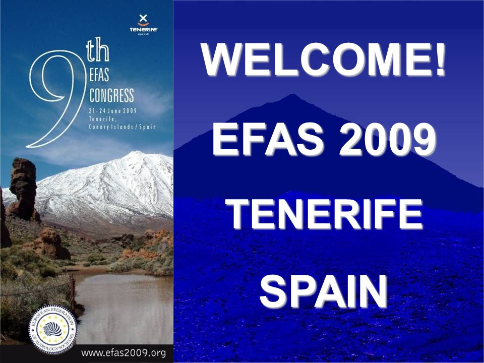 WELCOME! EFAS 2009 TENERIFE SPAIN