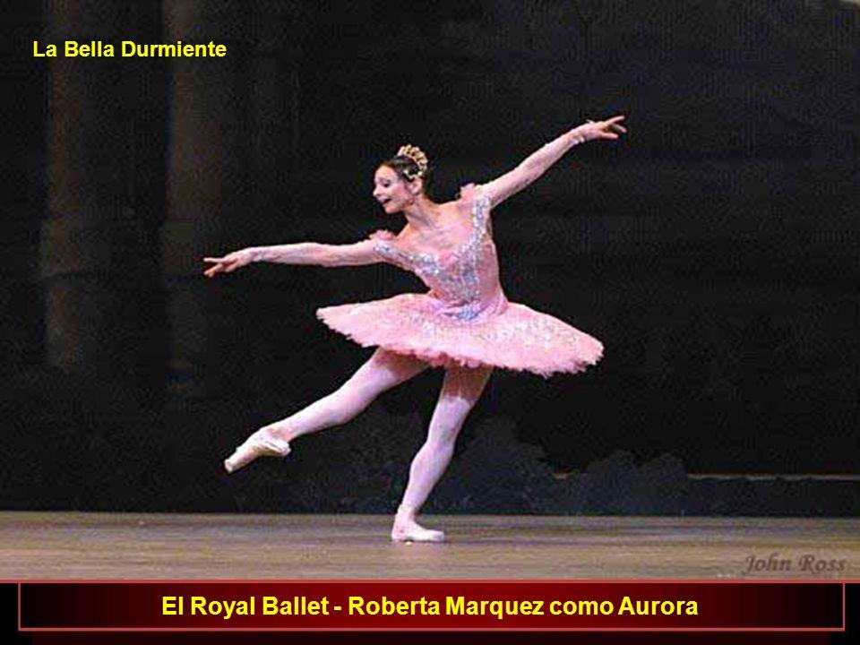 El Royal Ballet - Roberta Marquez como Aurora