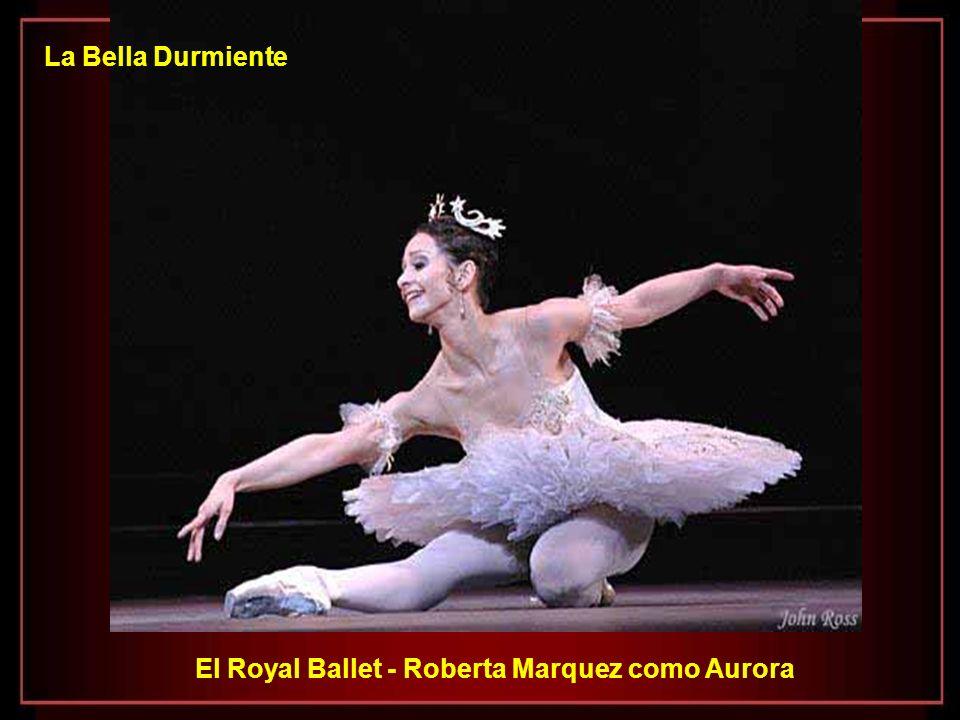 La Bella Durmiente El Royal Ballet - Roberta Marquez como Aurora