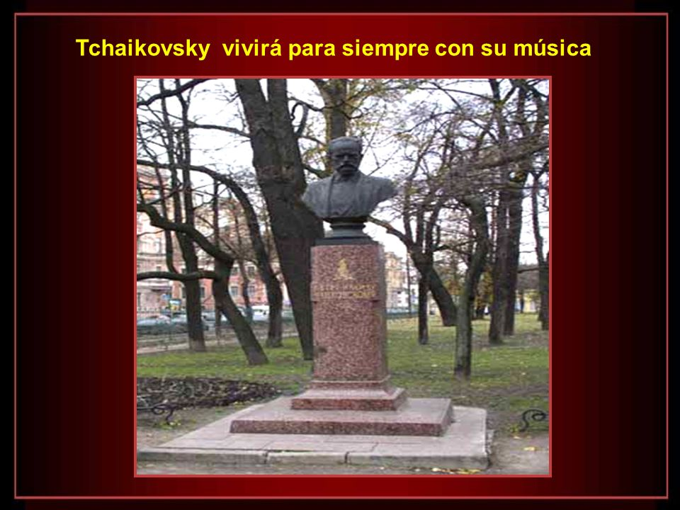 Tchaikovsky vivirá para siempre con su música