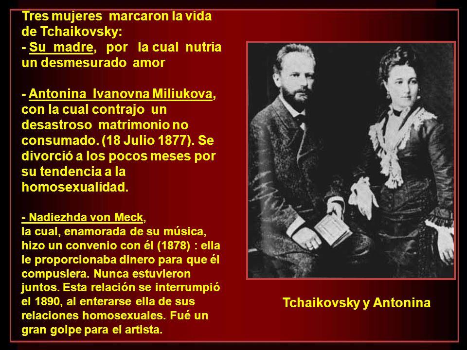 Tres mujeres marcaron la vida de Tchaikovsky: