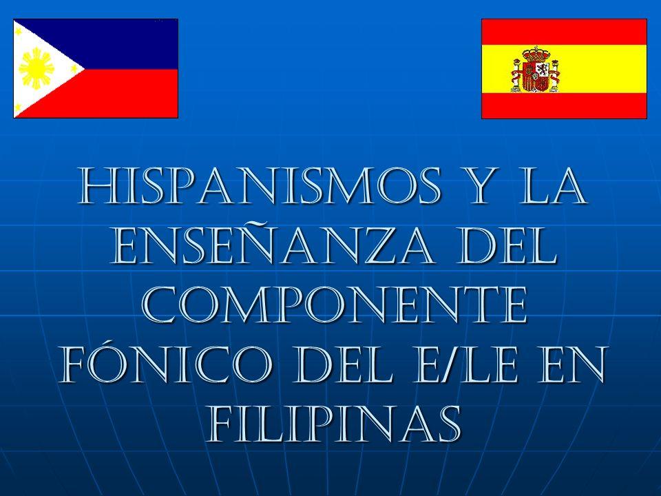 Hispanismos y la enseñanza del componente fónico del E/LE en Filipinas