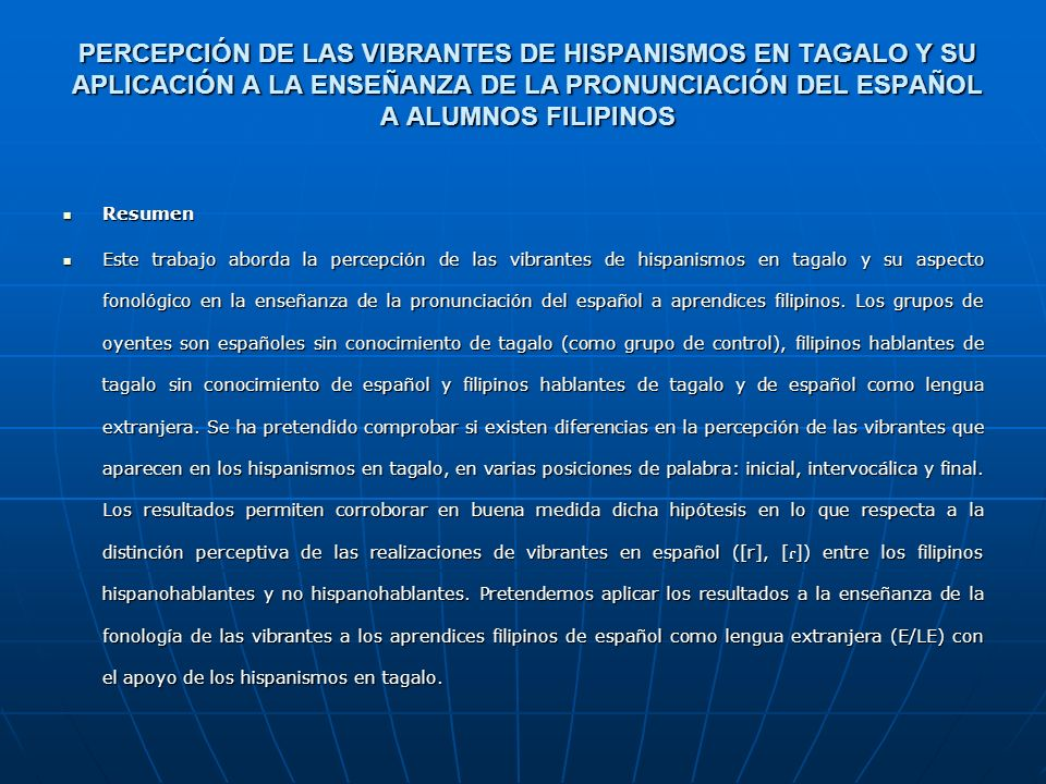 Percepción de las vibrantes de hispanismos en tagalo Y SU APLICACIón a LA enseñanza de la pronunciación del español a alumnos filipinos