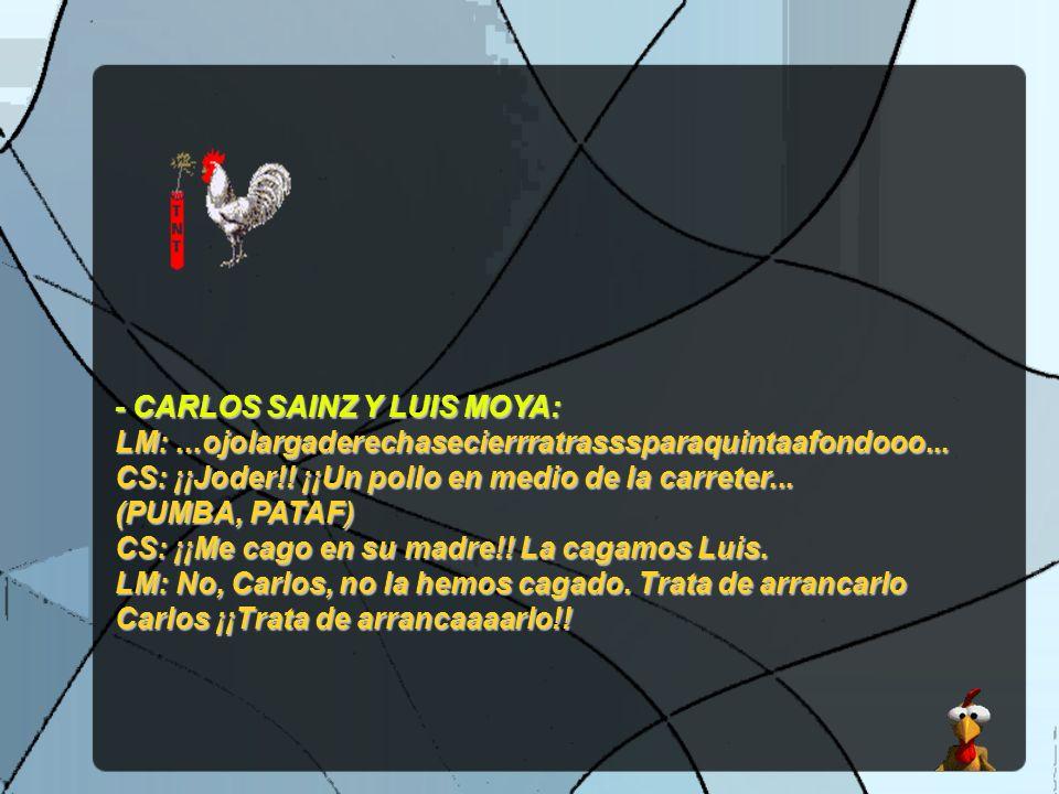 - CARLOS SAINZ Y LUIS MOYA: