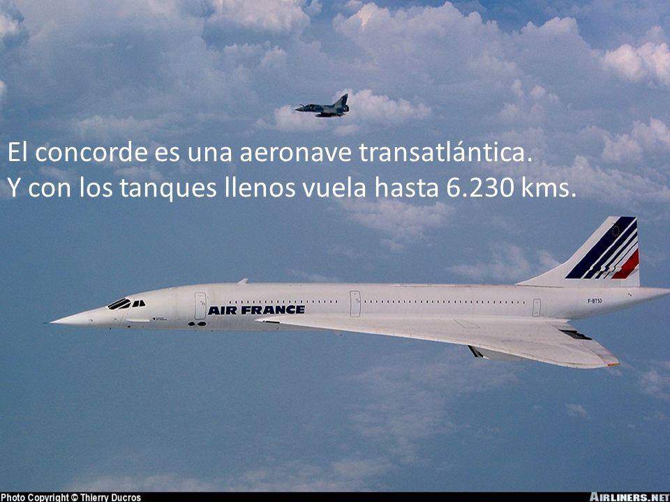 El concorde es una aeronave transatlántica.