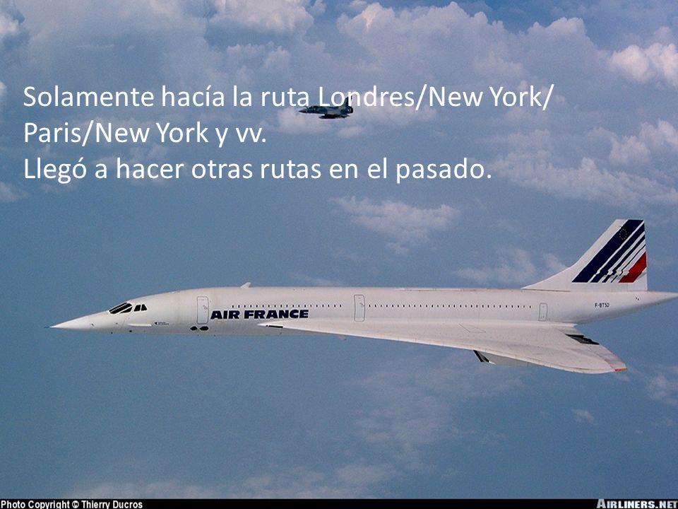 Solamente hacía la ruta Londres/New York/