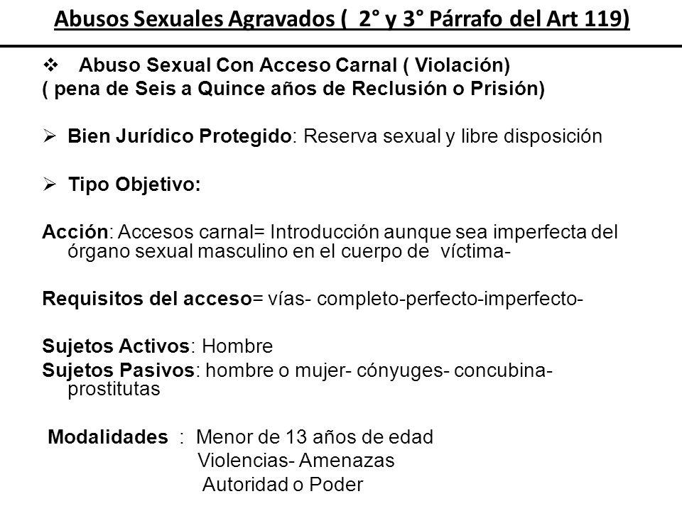 Abusos Sexuales Agravados ( 2° y 3° Párrafo del Art 119)