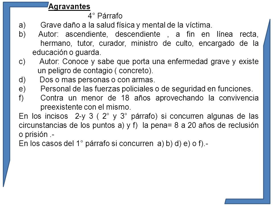 Agravantes 4° Párrafo. Grave daño a la salud física y mental de la víctima.
