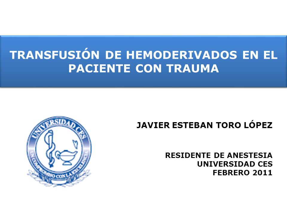 TRANSFUSIÓN DE HEMODERIVADOS EN EL PACIENTE CON TRAUMA