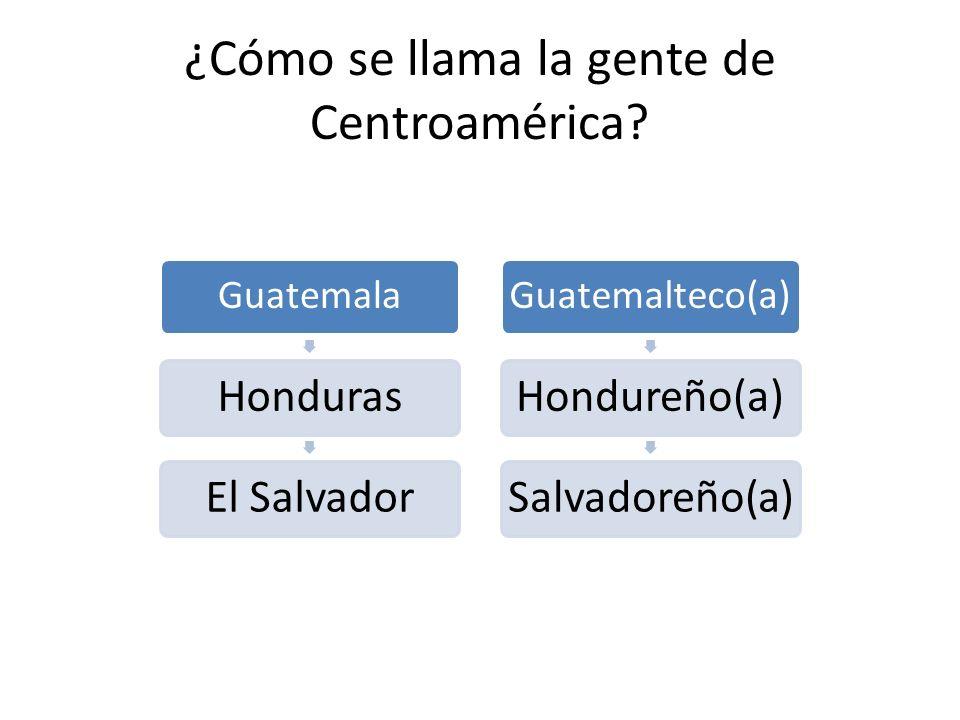 ¿Cómo se llama la gente de Centroamérica