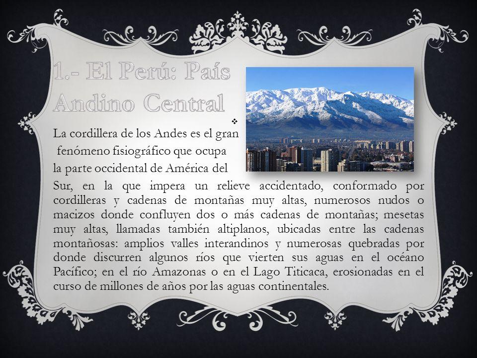 1.- El Perú: País Andino Central