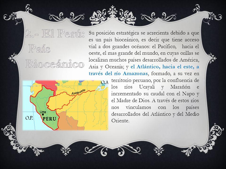 2.- El Perú: País Bioceánico