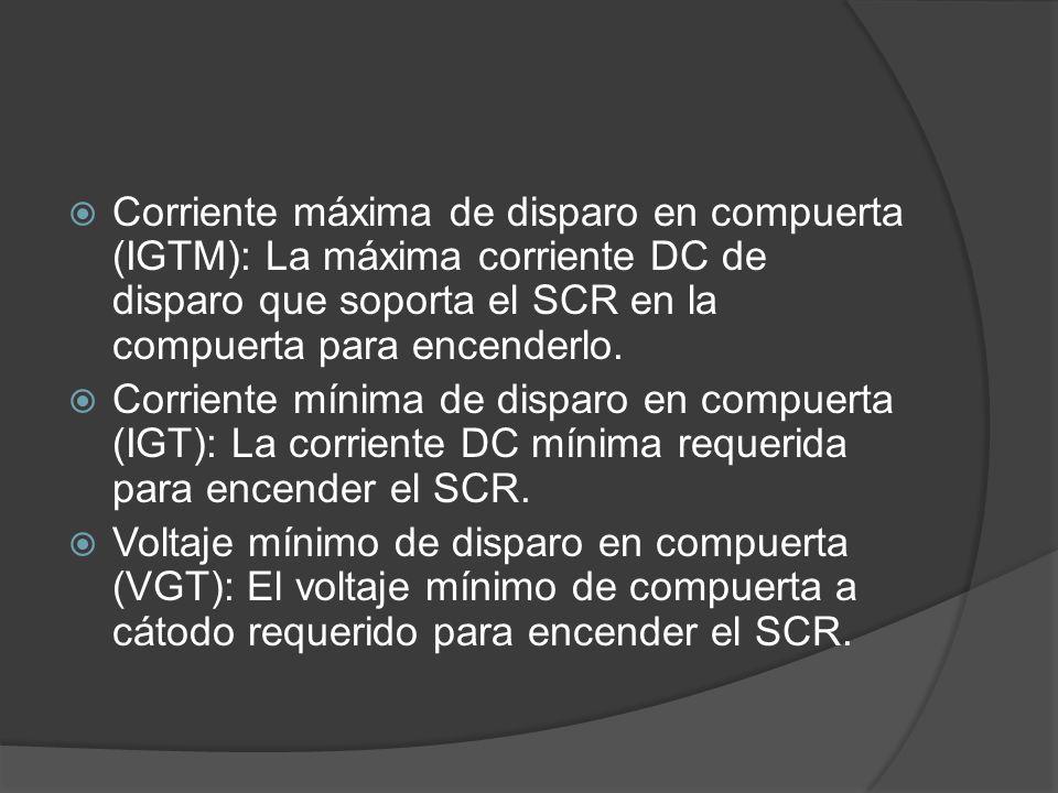 Corriente máxima de disparo en compuerta (IGTM): La máxima corriente DC de disparo que soporta el SCR en la compuerta para encenderlo.