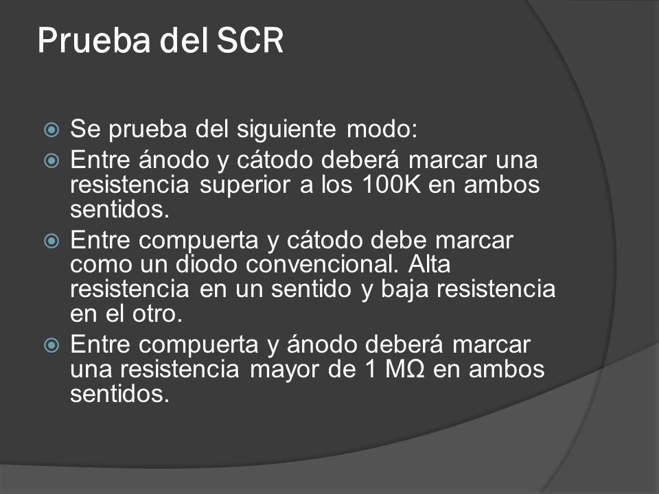 Prueba del SCR Se prueba del siguiente modo:
