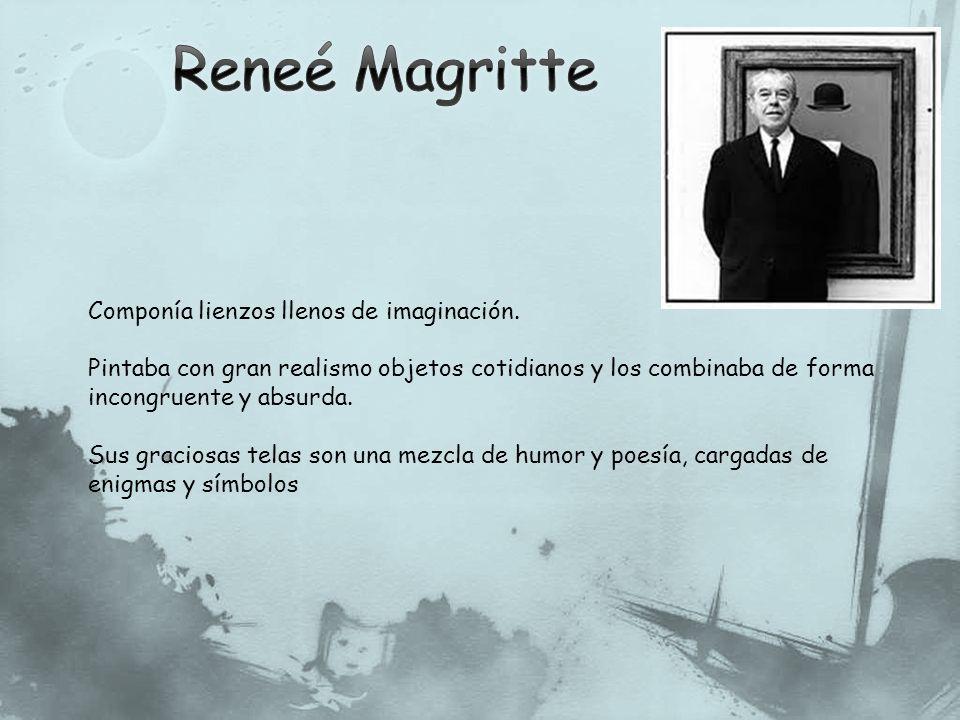 Reneé Magritte Componía lienzos llenos de imaginación.