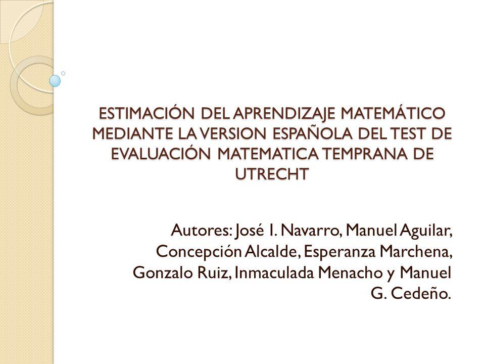 ESTIMACIÓN DEL APRENDIZAJE MATEMÁTICO MEDIANTE LA VERSION ESPAÑOLA DEL TEST DE EVALUACIÓN MATEMATICA TEMPRANA DE UTRECHT