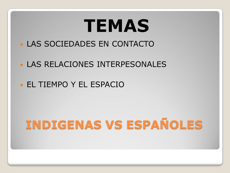INDIGENAS VS ESPAÑOLES