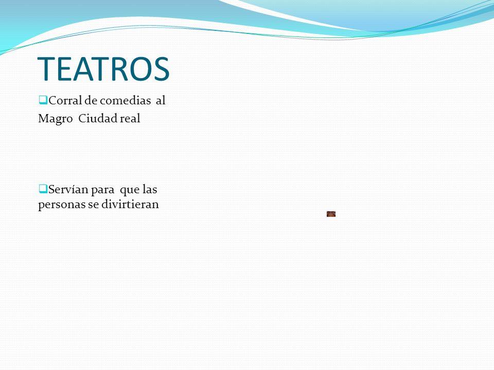 TEATROS Corral de comedias al Magro Ciudad real