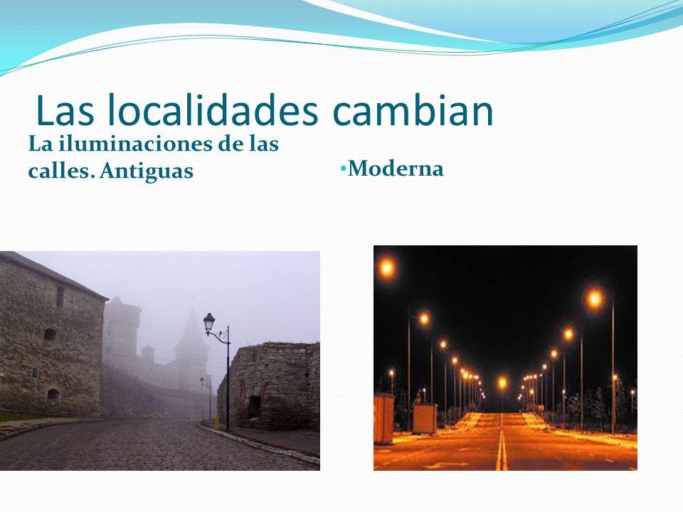 Las localidades cambian