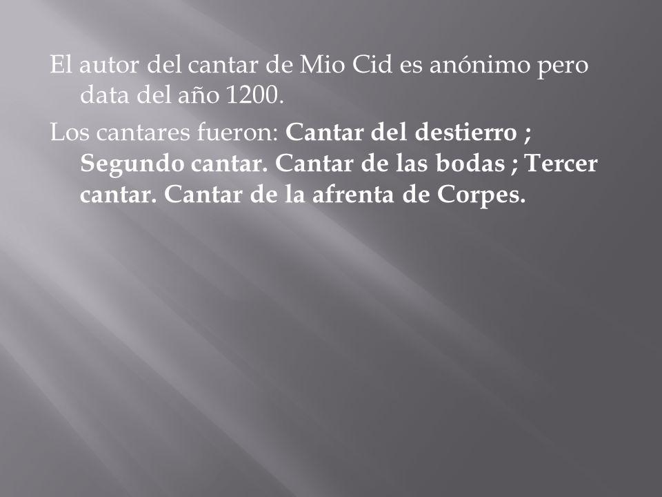 El autor del cantar de Mio Cid es anónimo pero data del año 1200