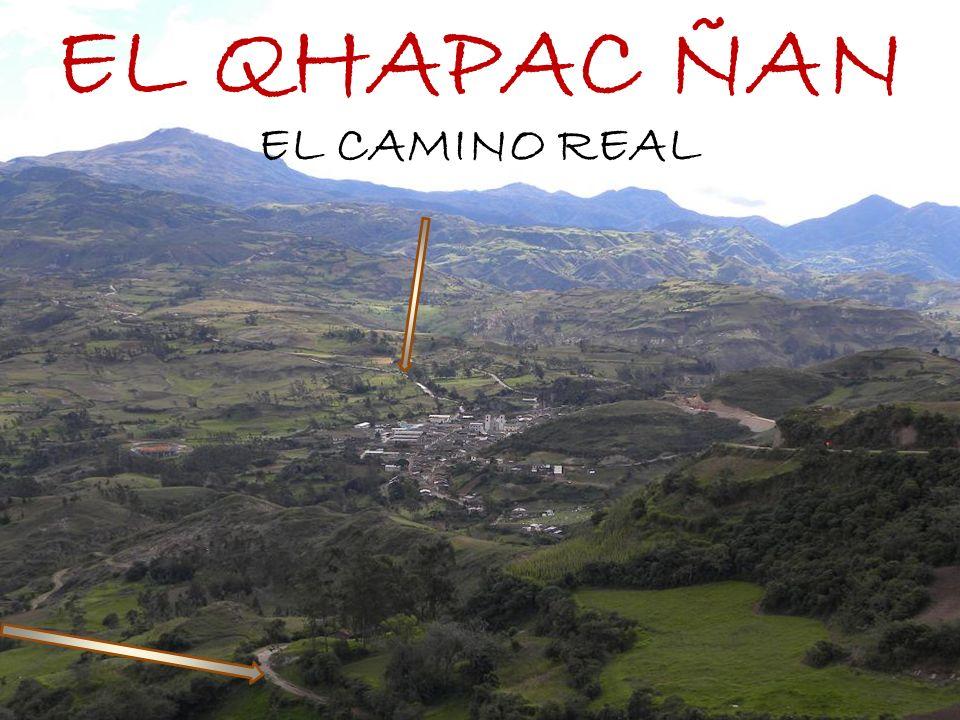 EL QHAPAC ÑAN EL CAMINO REAL