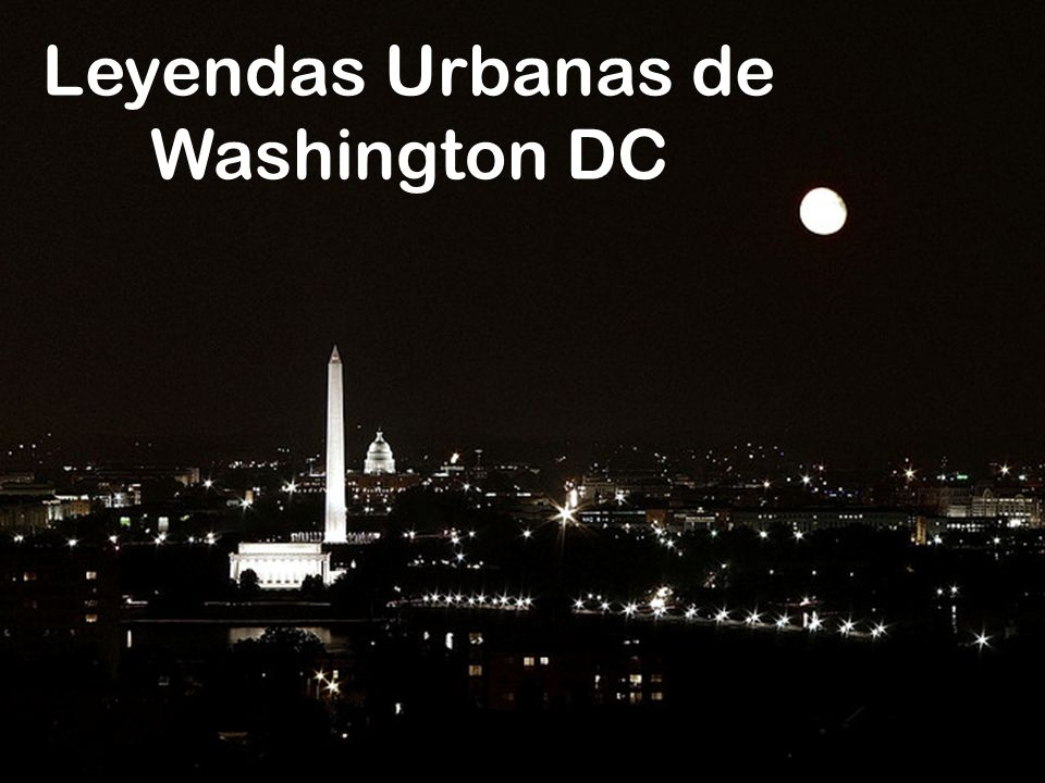 Leyendas Urbanas de Washington DC