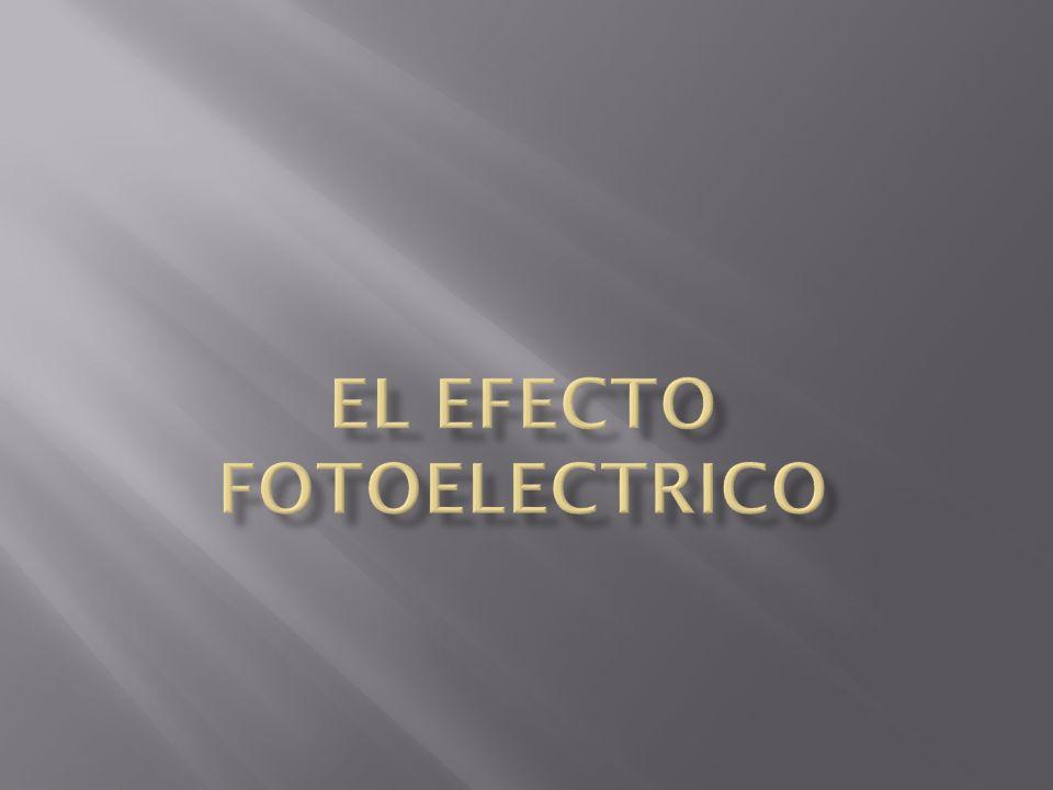 El efecto fotoelectrico