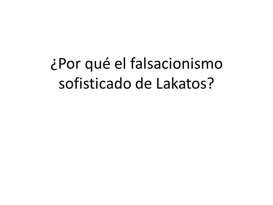 ¿Por qué el falsacionismo sofisticado de Lakatos