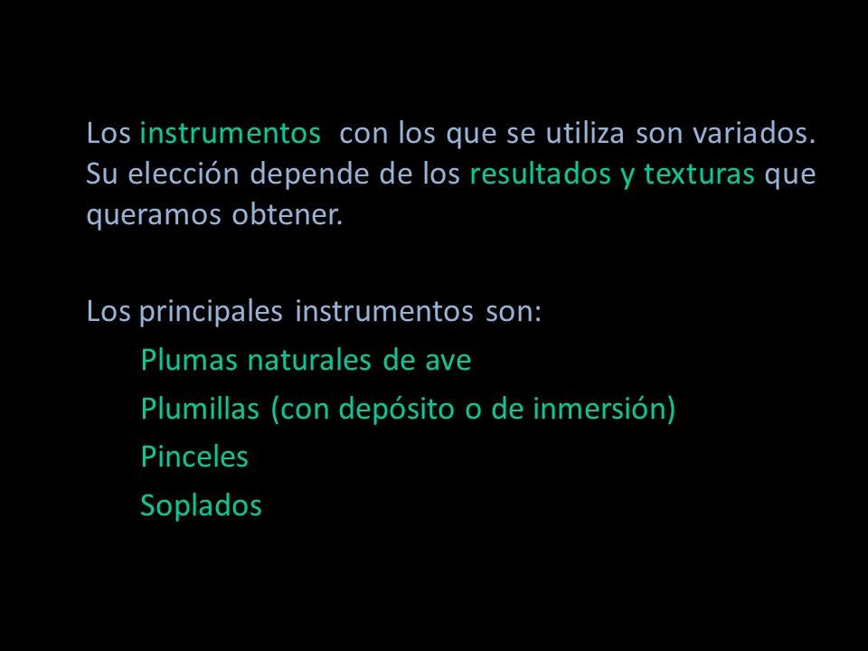 Los instrumentos con los que se utiliza son variados