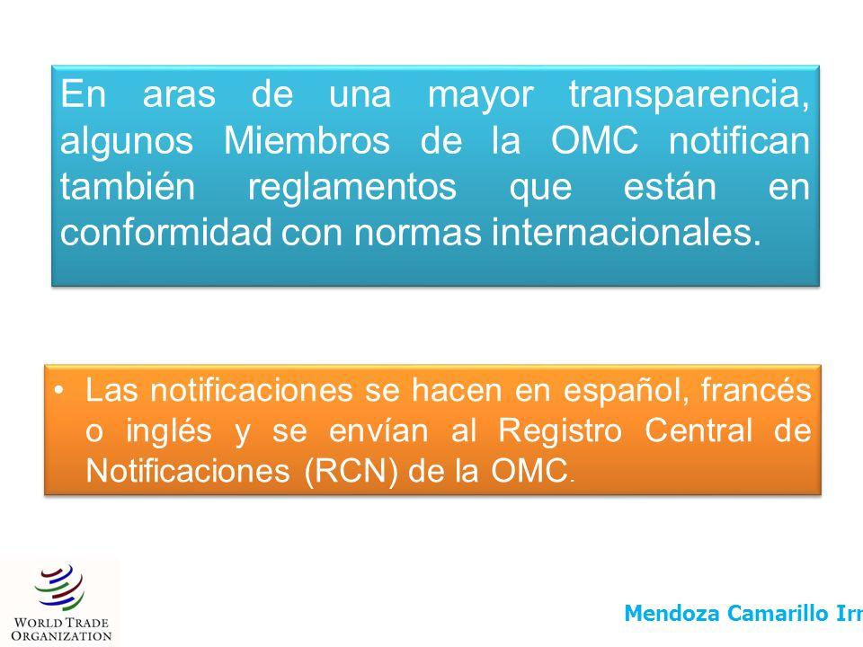 En aras de una mayor transparencia, algunos Miembros de la OMC notifican también reglamentos que están en conformidad con normas internacionales.