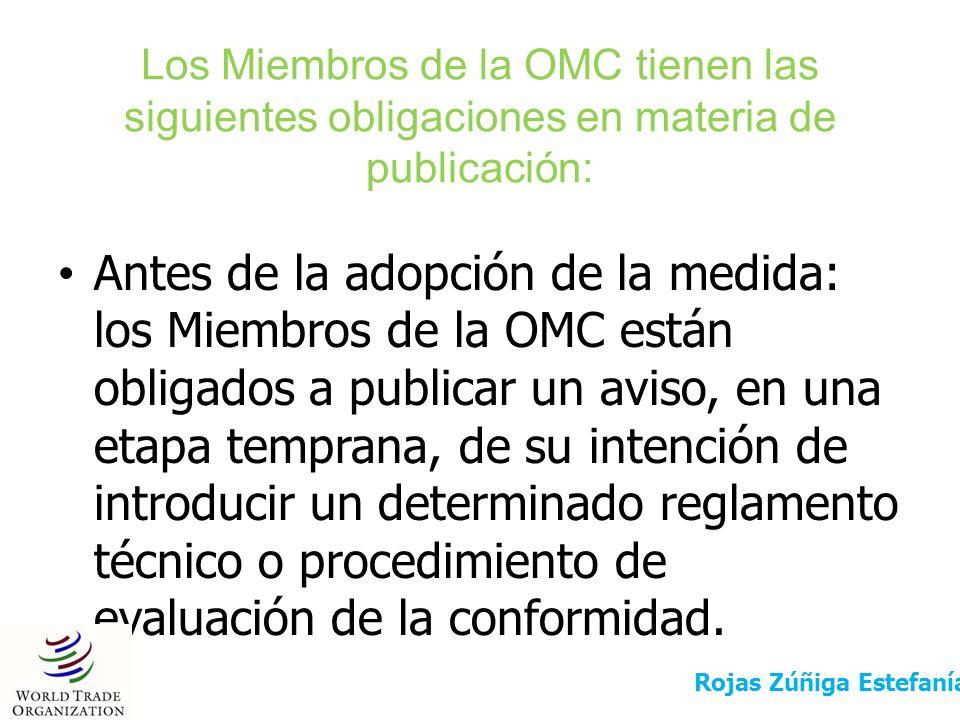 Los Miembros de la OMC tienen las siguientes obligaciones en materia de publicación: