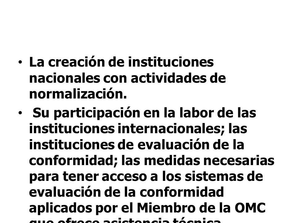 La creación de instituciones nacionales con actividades de normalización.