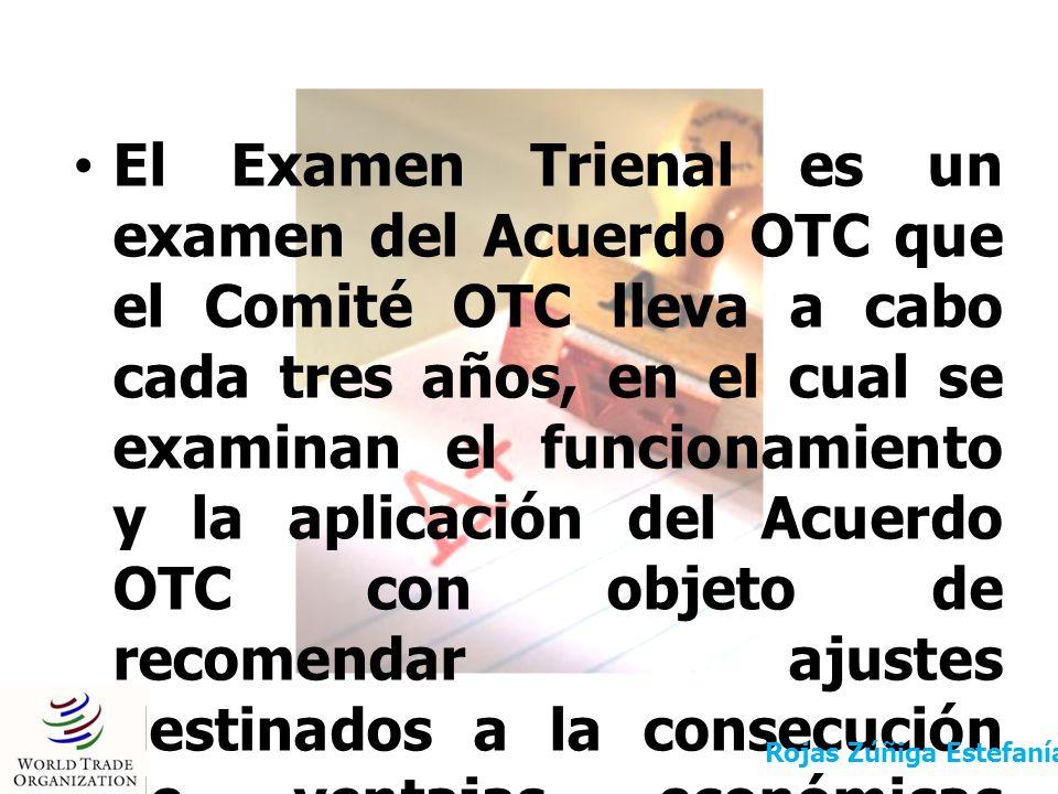 El Examen Trienal es un examen del Acuerdo OTC que el Comité OTC lleva a cabo cada tres años, en el cual se examinan el funcionamiento y la aplicación del Acuerdo OTC con objeto de recomendar ajustes destinados a la consecución de ventajas económicas mutuas y un equilibrio de derechos y obligaciones.