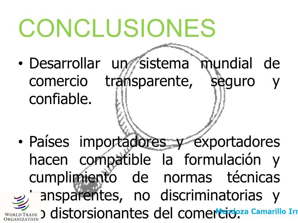 CONCLUSIONES Desarrollar un sistema mundial de comercio transparente, seguro y confiable.