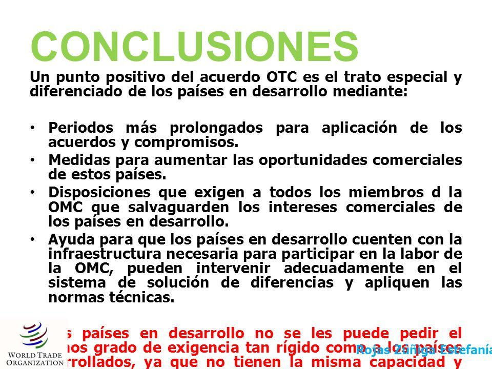 CONCLUSIONES Un punto positivo del acuerdo OTC es el trato especial y diferenciado de los países en desarrollo mediante: