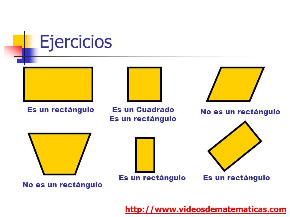 Ejercicios http://www.videosdematematicas.com Es un rectángulo