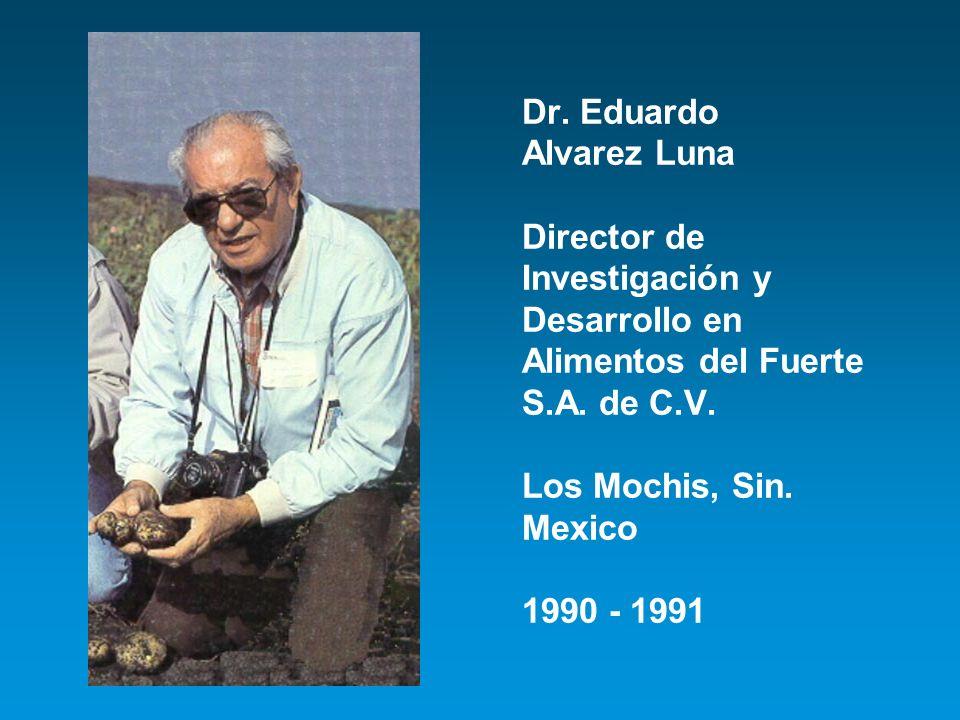Dr. Eduardo Alvarez Luna Director de Investigación y Desarrollo en Alimentos del Fuerte S.A.