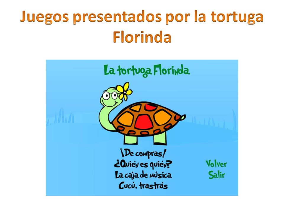Juegos presentados por la tortuga Florinda