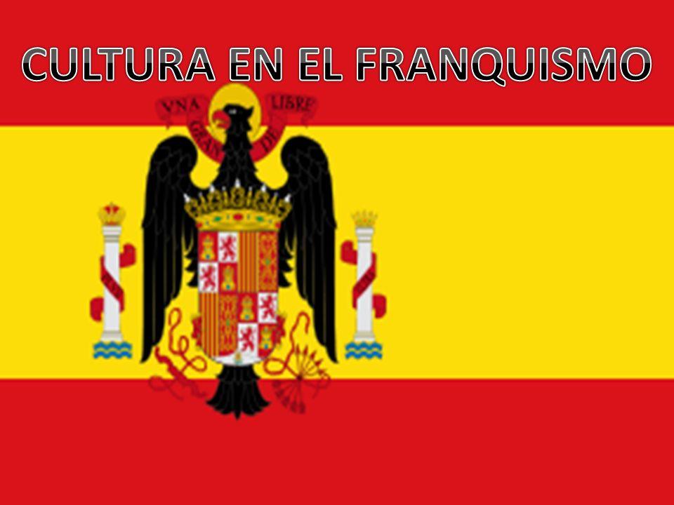 CULTURA EN EL FRANQUISMO