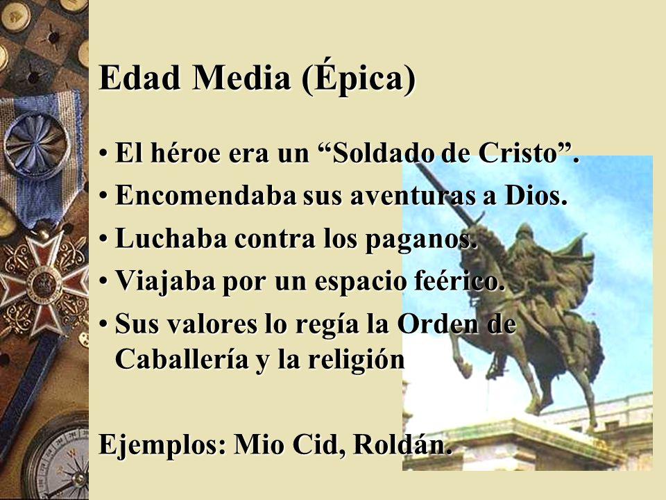 Edad Media (Épica) El héroe era un Soldado de Cristo .