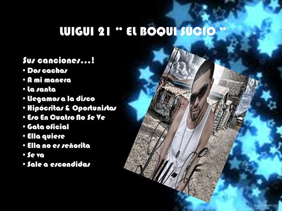 LUIGUI 21 EL BOQUI SUCIO