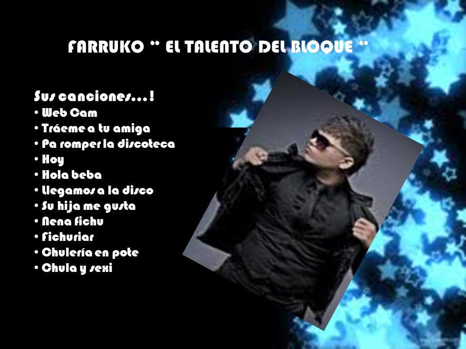 FARRUKO EL TALENTO DEL BLOQUE