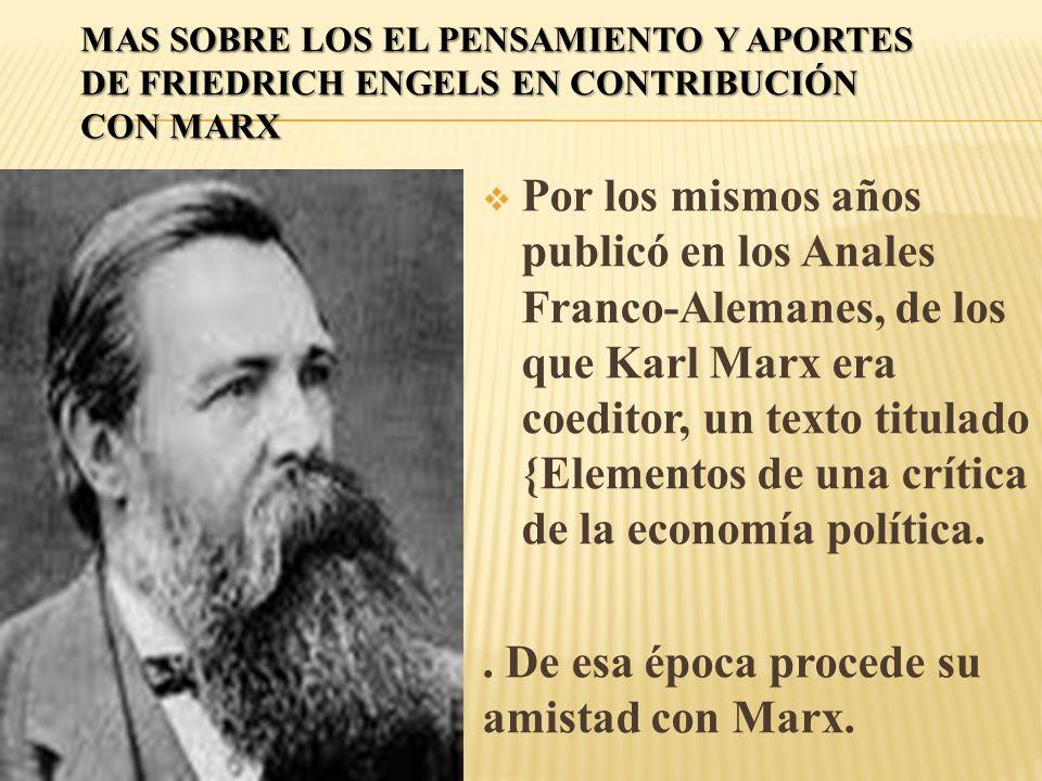 . De esa época procede su amistad con Marx.