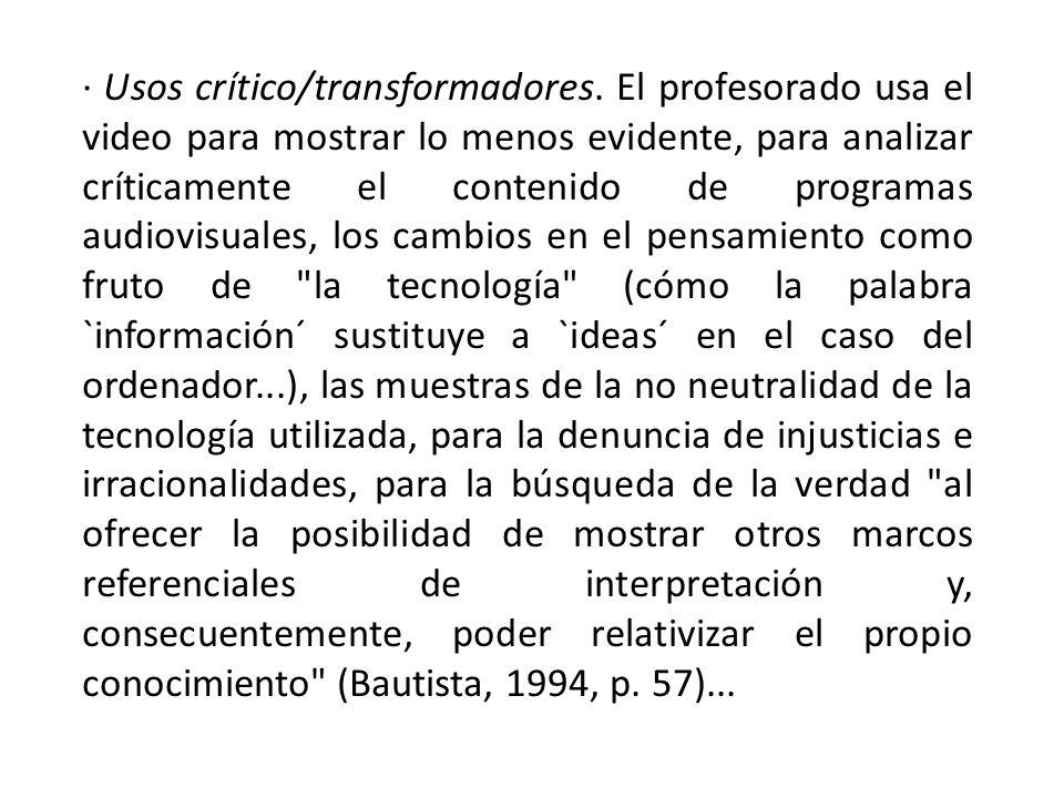 · Usos crítico/transformadores